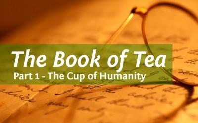 Kakuzo Okakura's The Book of Tea Part 1