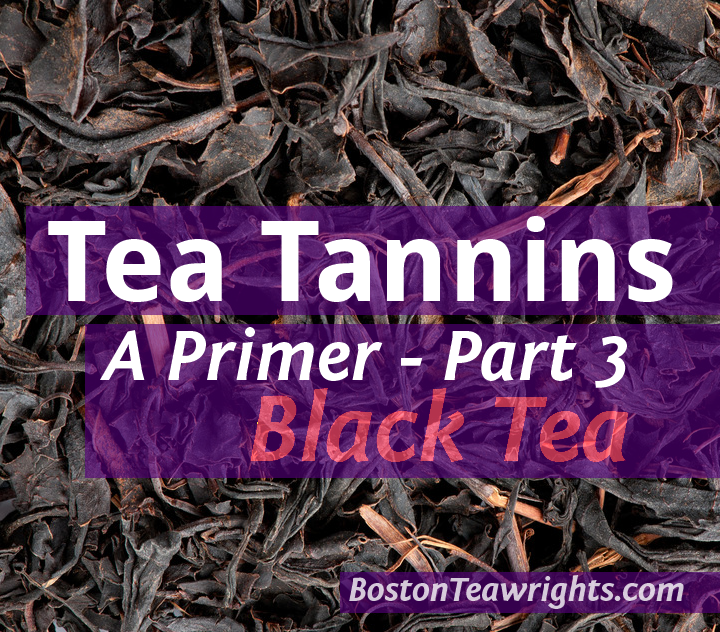 Tea Tannins A Primer - Part 3 Black Tea