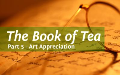 Kakuzo Okakura's The Book of Tea Part 5
