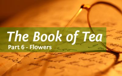 Kakuzo Okakura's The Book of Tea Part 6