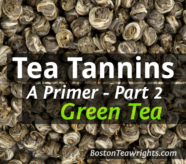 Tea Tannins Part 2 – Green Tea